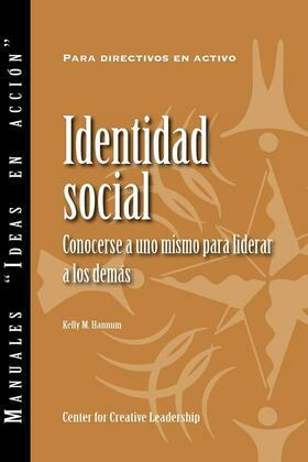 Social Identity: Knowing Yourself, Leading Others (Spanish): Knowing Yourself, Leading Others (Spanish)
