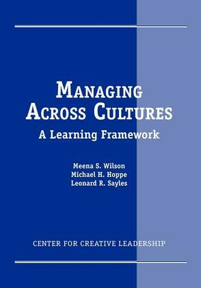 Managing Across Cultures: A Learning Framework: A Learning Framework