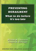 Preventing Derailment: What to do before it's too late: What to do before it's too late