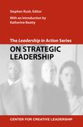 The Leadership in Action Series: On Strategic Leadership