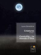 Créatures 1 - Contrôle : Le monde d'Élise
