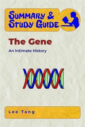 Summary & Study Guide - The Gene