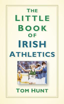 The Little Book of Irish Athletics