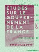 Études sur le gouvernement de la France