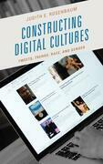 Constructing Digital Cultures
