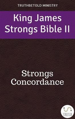 King James Strongs Bible II