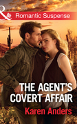 The Agent's Covert Affair (Mills & Boon Romantic Suspense) (To Protect and Serve, Book 9)