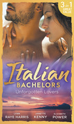 Italian Bachelors: Unforgotten Lovers: The Change in Di Navarra's Plan / Bound by the Italian's Contract / Visconti's Forgotten Heir (Mills & Boon M&B)