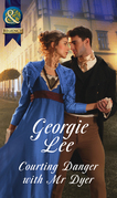 Courting Danger With Mr Dyer (Mills & Boon Historical) (Scandal and Disgrace)