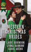 Western Christmas Brides: A Bride and Baby for Christmas / Miss Christina's Christmas Wish / A Kiss from the Cowboy (Mills & Boon Historical)