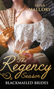 The Regency Season: Blackmailed Brides: The Scarlet Gown / Lady Beneath the Veil (Mills & Boon M&B)