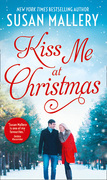 Kiss Me At Christmas: Marry Me at Christmas (Fool's Gold) / A Kiss in the Snow (Fool's Gold) (Mills & Boon M&B)