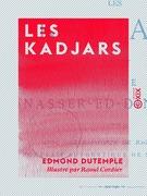 Les Kadjars - Vie de Nasser-ed-Din-Chah
