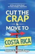 Cut the Crap & Move To Costa Rica: A How-to Guide Based on These Gringos' Experience
