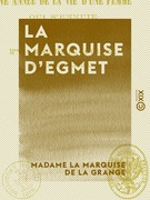 La Marquise d'Egmet - Ou une année de la vie d'une femme qui s'ennuie