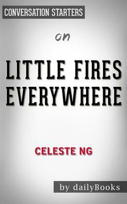 Little Fires Everywhere: by Celeste Ng | Conversation Starters