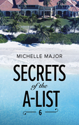 Secrets Of The A-List (Episode 6 Of 12) (Mills & Boon M&B) (A Secrets of the A-List Title, Book 6)