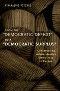 From the Democratic Deficit to a Democratic Surplus