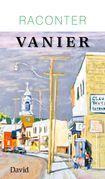 Raconter Vanier