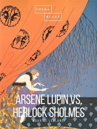 Arsene Lupin vs Herlock Sholmes
