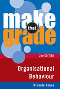Make That Grade Organisational Behaviour