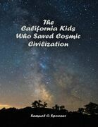 The California Kids Who Saved Cosmic Civilization