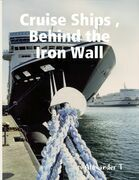 Cruise Ships, Behind the Iron Wall