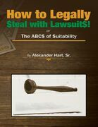 How to Legally Steal With Lawsuits!: Or the ABCs of Suitability