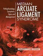 Median Arcuate Ligament Syndrome: Pathophysiology, Symptoms, Signs, and Management