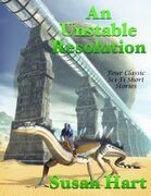 An Unstable Resolution: Four Classic Sci Fi Short Stories
