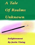 A Tale Of Realms Unknown - Enlightenment
