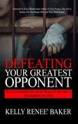 Defeating Your Greatest Opponent