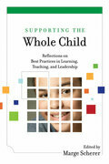 Supporting the Whole Child: Reflections on Best Practices in Learning, Teaching, and Leadership