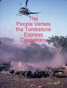 The People Verses the Tombstone Express Conspiracy