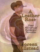 A Leather Rose: Four Historical Romance Novellas