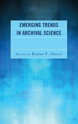 Emerging Trends in Archival Science