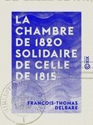 La Chambre de 1820 solidaire de celle de 1815