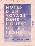 Notes d'un voyage dans l'ouest de la France