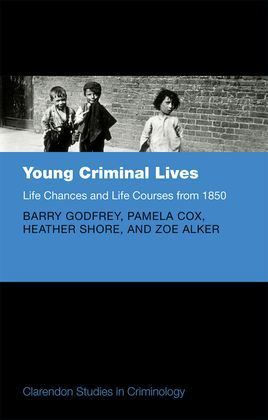 Young Criminal Lives: Life Courses and Life Chances from 1850