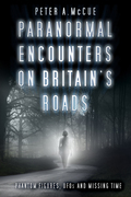 Paranormal Encounters on Britain's Roads