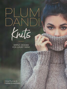 Plum Dandi Knits: Simple Designs for Luxury Yarns