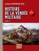 Histoire de la Vendée militaire