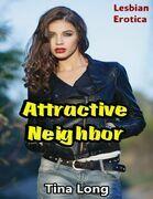 Attractive Neighbor: Lesbian Erotica