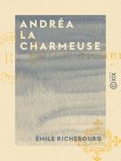 Andréa la charmeuse
