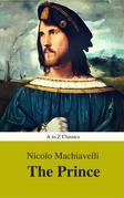 The Prince (Best Navigation, Active TOC) (A to Z Classics)