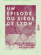 Un épisode du siège de Lyon - Trait de bravoure d'un Auxonnais