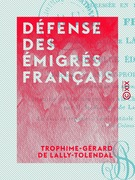 Défense des émigrés français - Adressée en 1797 au peuple français