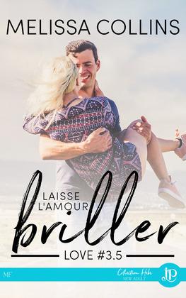 Laisse l'amour briller : Love tome 3.5