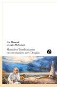 Mémoires Transhumantes et conversations avec Douglas