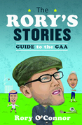 The Rory's Stories Guide to the GAA